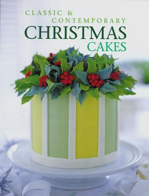 Classic and Contemporary Christmas Cakes By Hurst, Nadiene